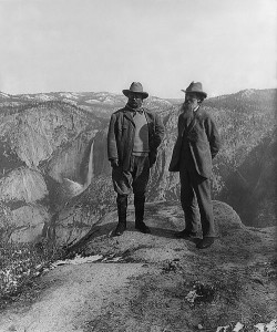 Muir and Roosevelt in Yosemite. (Thanks, guys!)