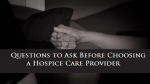 Questions-to-Ask-Before-Choosing-a-Hospice-Care-Provider